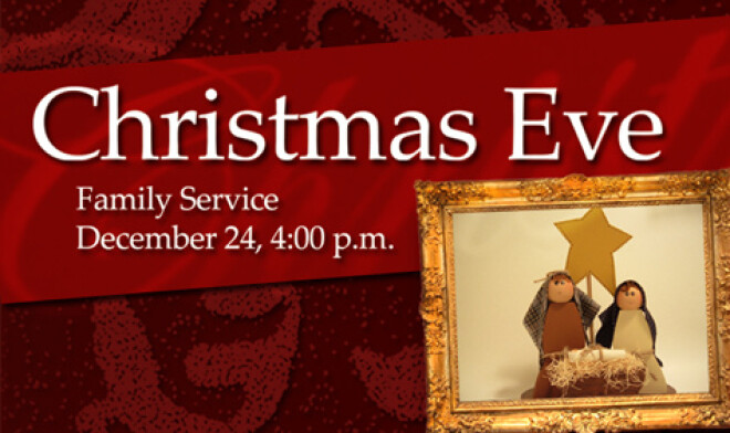 CHRISTMAS EVE FAMILY SERVICE - 4:00 pm