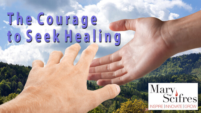 The Courage to Seek healing