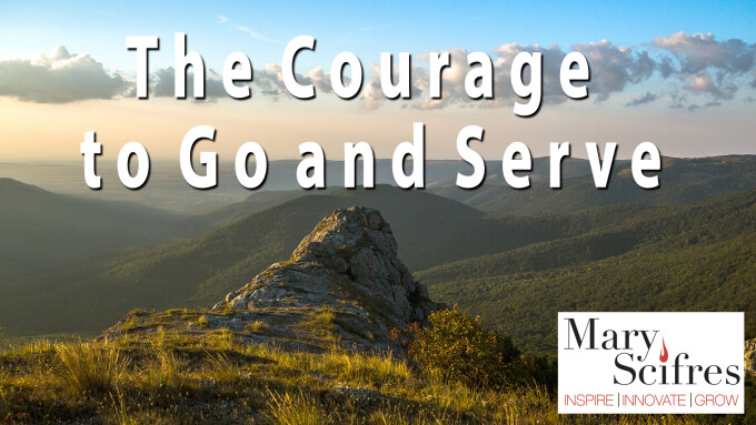 The Courage to Go and Serve