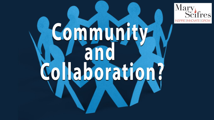 Community and Collaboration?