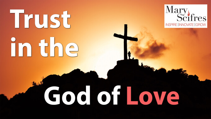 Trust in the God of Love