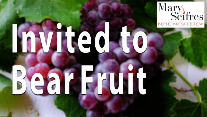 Invited to Bear Fruit