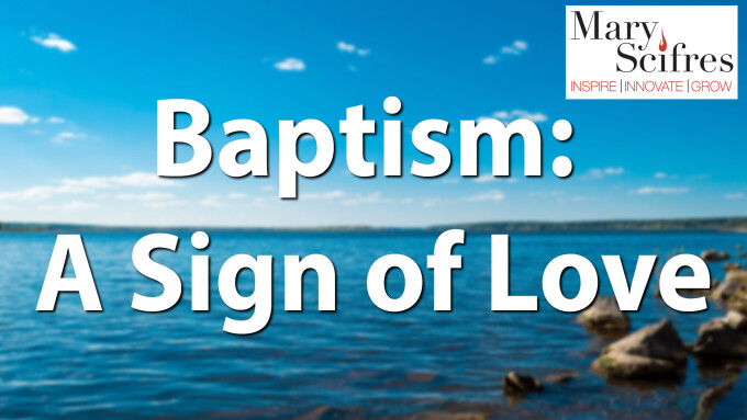 Baptism: A Sign of Love