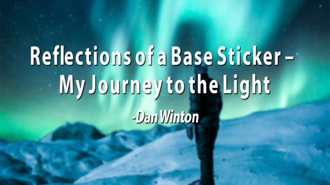 Reflections of a Base Sticker - My Journey to the Light