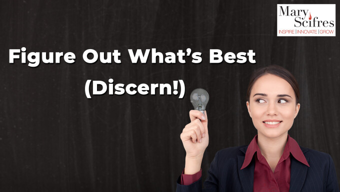 Figure Out What's Best (Discern!)