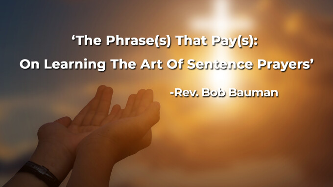 The Phrase(s) That Pay(s): On Learning The Art Of Sentence Prayers