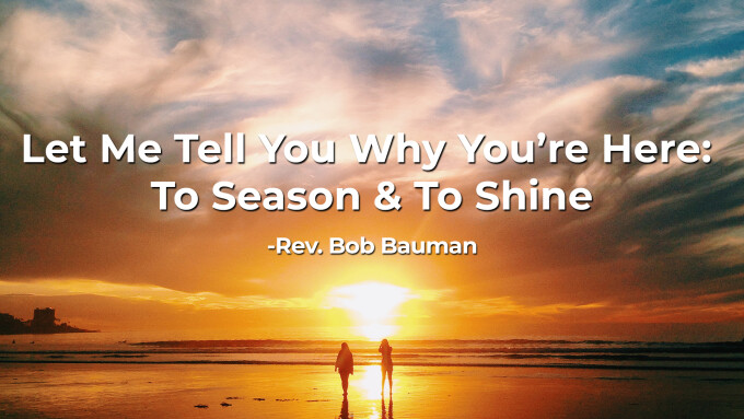 Let Me Tell You Why You're Here: To Season & To Shine