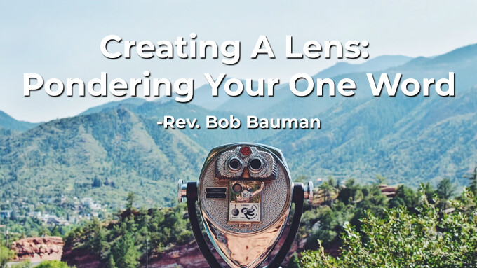 Creating A Lens: Pondering Your One Word