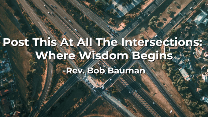Post This At All The Intersections: Where Wisdom Begins