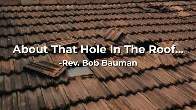 About That Hole In The Roof...