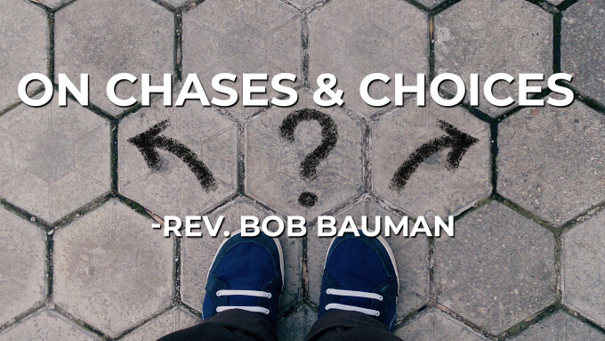On Chases & Choices